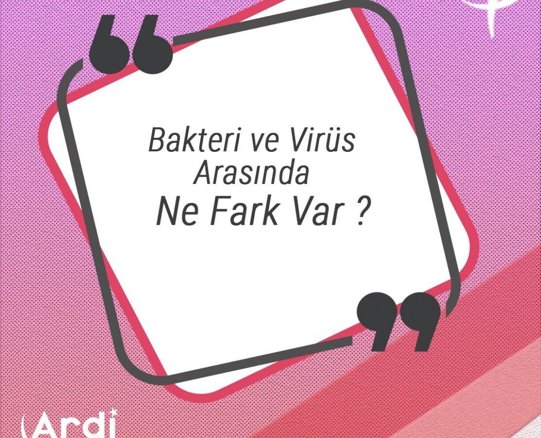 Bakteri ve Virüs Arasında Ne Fark Var?